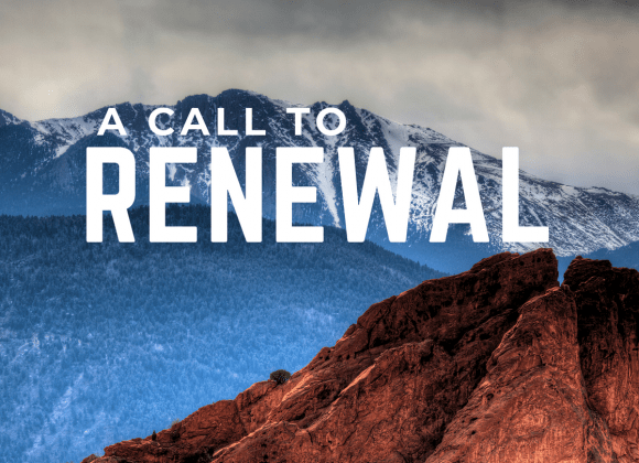 Strong and Courageous: A Call to Renewal