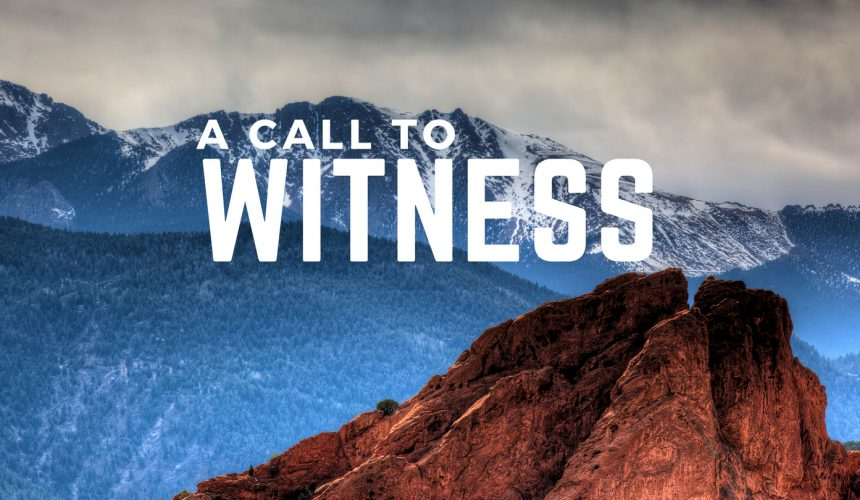 Strong and Courageous: A Call to Witness