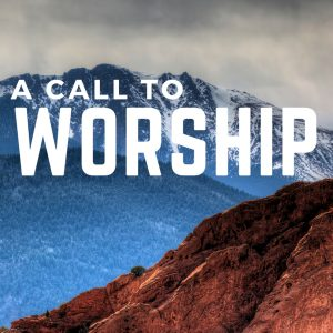 Strong and Courageous: A Call to Worship